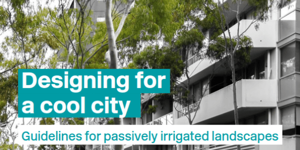 Designing for a cool city - CRC for Water Sensitive Cities